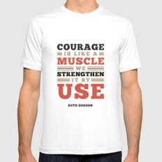 Courage Is Like A Muscle SMALL Mens Fitted Tee White
