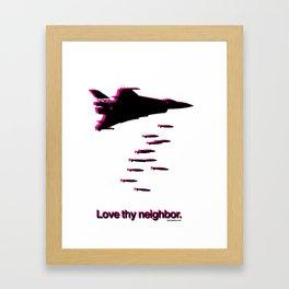 Love thy Neighbor. Framed Art Print