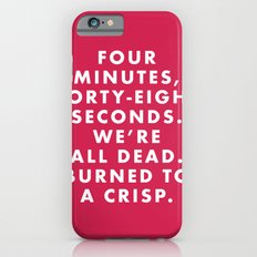 The Royal Tenenbaums - Four minutes, forty-eight seconds. We're all dead. Burned to a crisp. Slim Case iPhone 6s