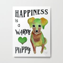 Happiness Is A Warm Puppy - Green Metal Print