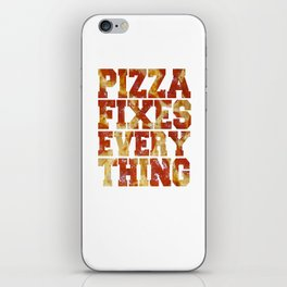 Pizza Fixes Everything - white iPhone Skin