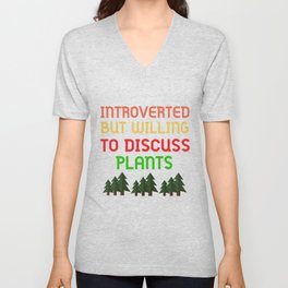 introverted but willing to discuss plants shirt - funny gardening shirt for plants lovers Unisex V-Neck