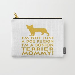 I'm a Boston Terrier Mommy! Carry-All Pouch