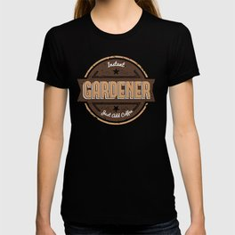 Instant Gardener Just Add Coffee Shirt Funny Gift Ideas T-shirt