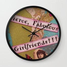 Fierce Fabulous Girlfriends, Friends, BFF, Mixed Media Wall Clock