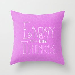 Enjoy The Little Things - Word Font Throw Pillow