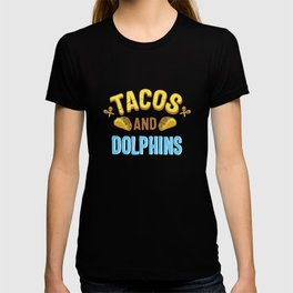 Tacos And Dolphins Gift T-shirt