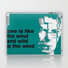 Love is like the wind - D. Bowie Laptop & iPad Skin