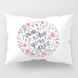 Own Who You Are Pillow Sham