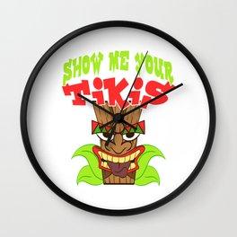 "Funny Hawaiian Tee For Everyone ""Show Me Your Tikis"" T-shirt Design Carvings Cult Hawaii Kon Wall Clock"