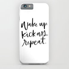 Wake Up. Kick Ass. Repeat. iPhone 6s Slim Case