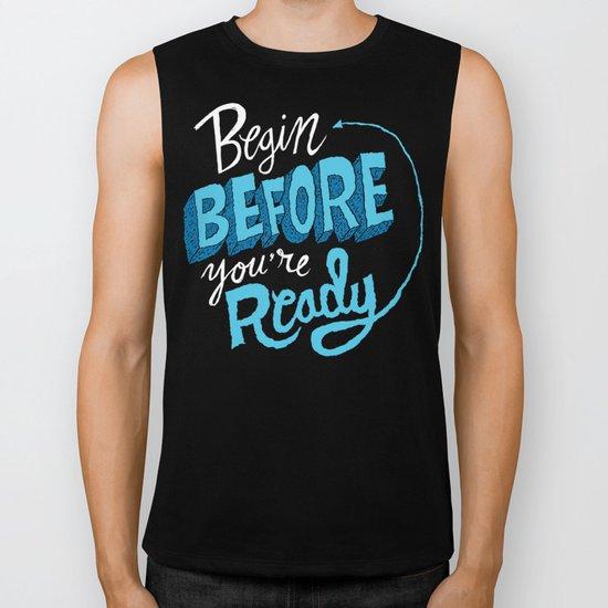 Begin Before You're Ready Biker Tank