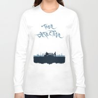 true detective Long Sleeve T-shirts featuring True Detective by Carlos Asensi