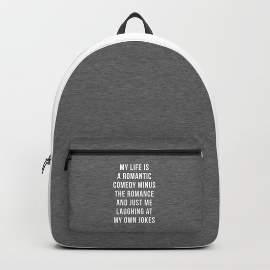 Romantic Comedy Funny Quote Backpack