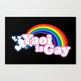 Yaoi is Gay (High Contrast Version with T-shirts) Canvas Print