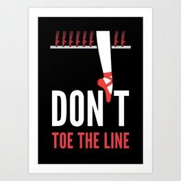 Don't Toe the Line Art Print