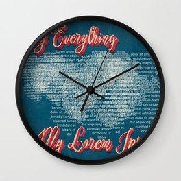 My everything, my Lorem Ipsum Wall Clock