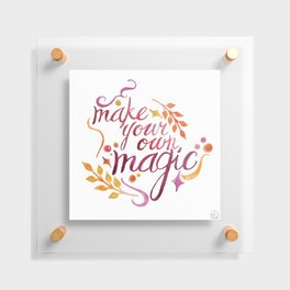 Make Your Own Magic Floating Acrylic Print