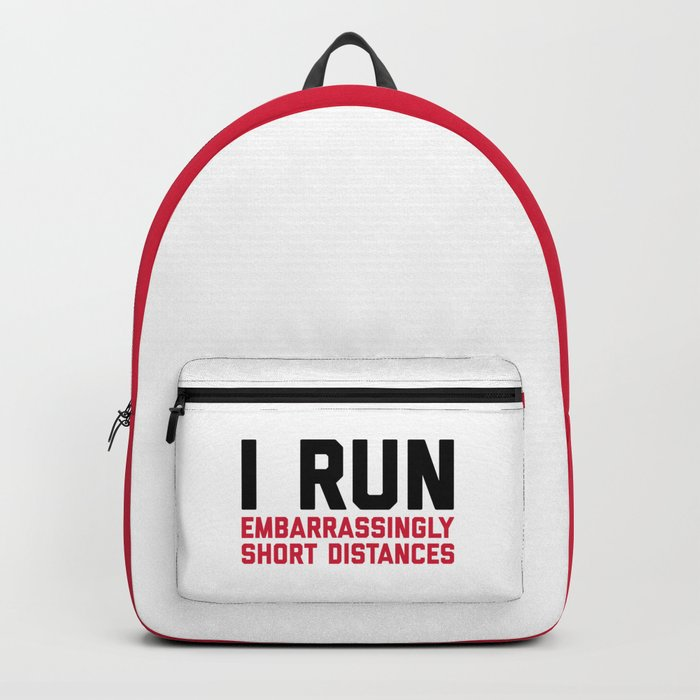 Run Short Distances Funny Quote Backpack