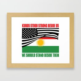 The Kurds Supported Us Framed Art Print
