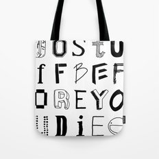 Words to live by Tote Bag