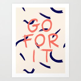 GO FOR IT #society6 #motivational Art Print