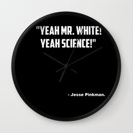 "Breaking Bad ""Yeah Science"" quote Wall Clock"