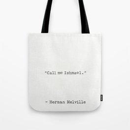 Herman Melville quote 7 Call me Ishmael Tote Bag