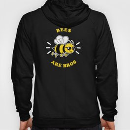 Bees Are Bros Hoody