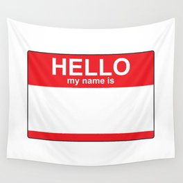 HELLO my name is...white background Wall Tapestry