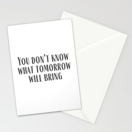 What Tomorrow Will Bring Stationery Cards