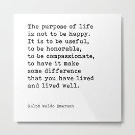 The Purpose Of Life, Ralph Waldo Emerson Quote Metal Print