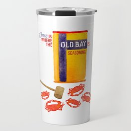 Home is where the Old Bay is. Travel Mug