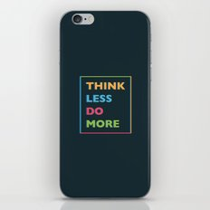 Think Less iPhone Skin