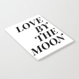 live by the sun love by the moon (2 of 2) Notebook