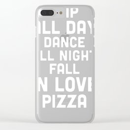 NAP ALL DAY, DANCE ALL NIGHT, FALL IN LOVE, PIZZA RACERBACK TANK Clear iPhone Case