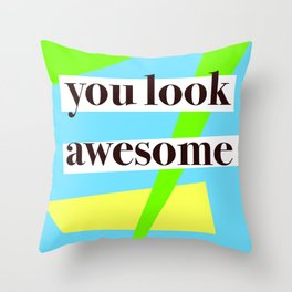 Look Awesome Throw Pillow