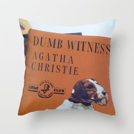 Dumb Witness 2 Throw Pillow