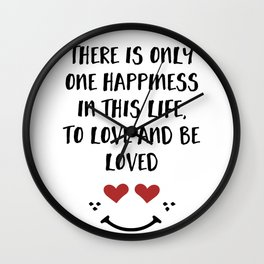 TO LOVE AND BE LOVED - Happiness Valentines Day quote Wall Clock