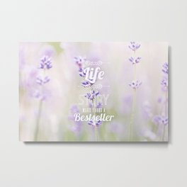 life is a story, make yours a bestseller Metal Print