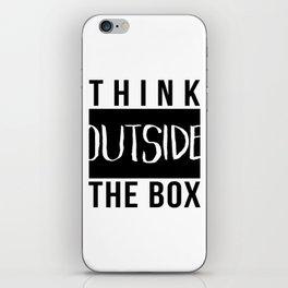 Think outside the box Black & white minimalist typography iPhone Skin