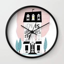 Home is whenever i'm with you Wall Clock