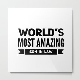 Son-in-law text based tshirt  Metal Print