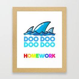 DOO DOO YOUR HOMEWORK Shark Teacher Principal Framed Art Print