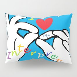 I Heart my Interpreter Pillow Sham