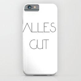 Alles gut iPhone Case
