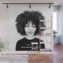 I Am Not Your Moving Target. Wall Mural