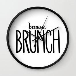 because BRUNCH Wall Clock