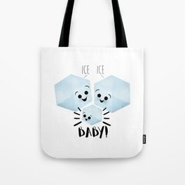 Ice Ice Baby! Tote Bag