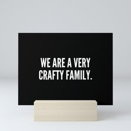 We are a very crafty family Mini Art Print
